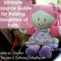 Ultimate Resource Guide for Raising Daughters of Faith ~ Discipling our Daughters 5 day series at embracingdestinyblog.com