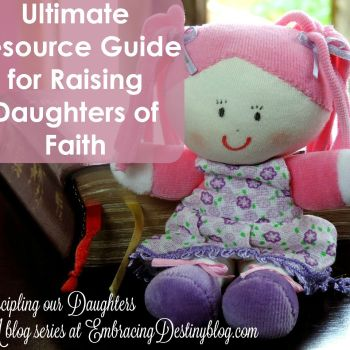 Ultimate Resource Guide for Raising Daughters of Faith