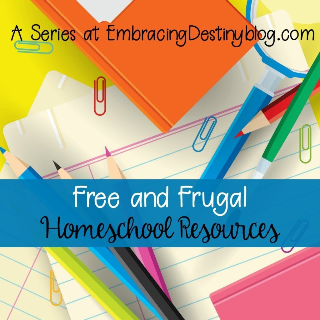 Free & Frugal Homeschooling Resources you can use in your homeschool right now! Save time and money with these handy resources. A series at Embracing Destiny.