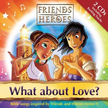 "Friends and Heroes ""What About Love?"" CD Giveaway"