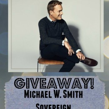 """Michael W. Smith """"Sovereign"""" CD Giveaway"""