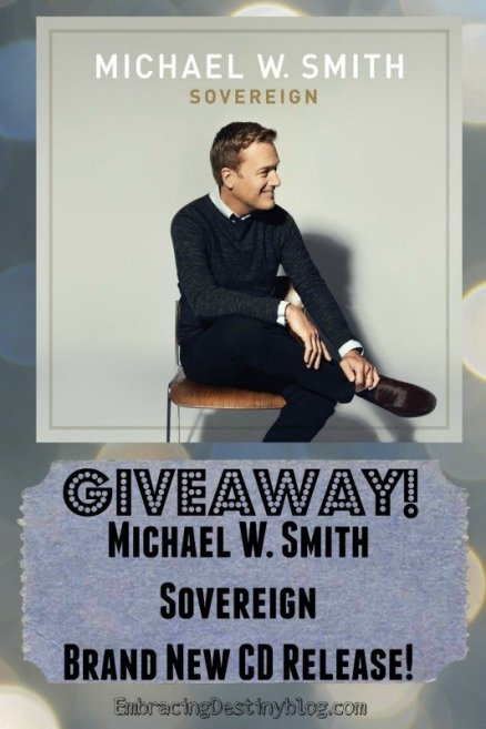 Michael W. Smith Sovereign CD giveaway at embracingdestinyblog.com