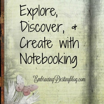 Explore, Discover, & Create with Notebooking