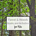 Want to learn about North American forests and woods in your homeschool? Check out these books and activities for kids!