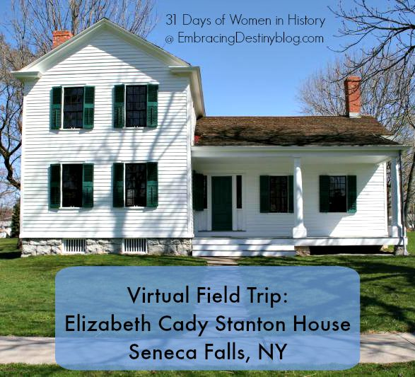 Virtual Field Trip: Elizabeth Cady Stanton house ~ 31 Days of Women in History