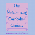 Our Favorite Notebooking Resources for Homeschooling