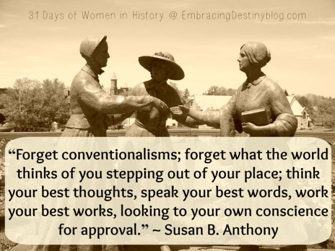 Susan B Anthony quote ~ 31 Days of Women in History at embracingdestinyblog.com