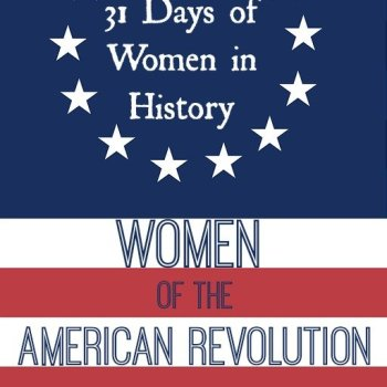 Daughters of Liberty: Women of the American Revolution