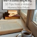 What I've Learned Along the Way -- 10 tips from a veteran homeschool mom. embracingdestinyblog.com