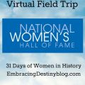 National Women's Hall of Fame Virtual Field Trip ~ 31 Days of Women in History