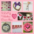 Check out these fun and fabulous 9 DIY Valentine Decor Ideas just in time for Valentine's Day! Easy to make and so cute. embracingdestinyblog.com