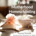 Faith, Motherhood, & Homeschooling. The most popular posts to encourage you at embracingdestinyblog.com in 2015.