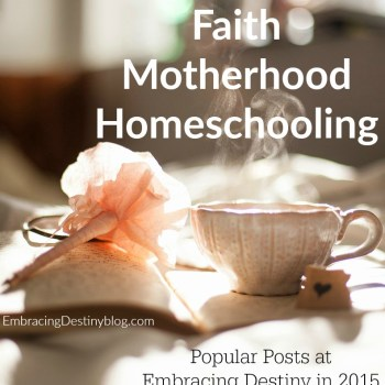 Faith, Motherhood, and Homeschooling {Top Posts of 2015}