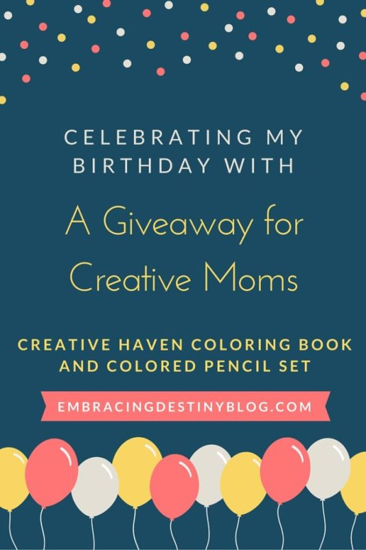 Need some creativity and relaxation? Enter this giveaway for a Creative Haven coloring book and colored pencils to celebrate my birthday! embracingdestinyblog.com