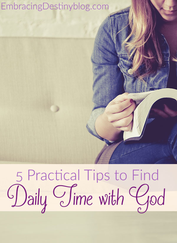 5 practical tips that you can use every day to find more quiet time with God. Christian living at embracingdestinyblog.com