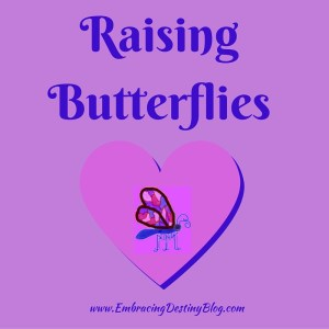 Raising Butterflies blog series at embracingdestinyblog.com