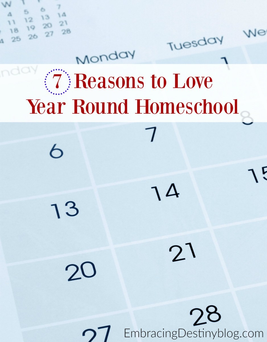 7 Reasons to Love Year Round Homeschooling