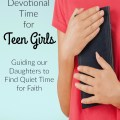 Ideas and resources for teaching our daughters to value quiet devotional time to strengthen their faith and deepen their relationship with the Lord. embracingdestinyblog.com
