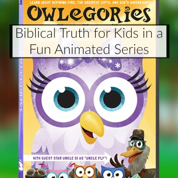 Teaching Kids about Biblical Truth with Owlegories