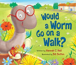 Would a Worm Go on a Walk? Book Review & Giveaway