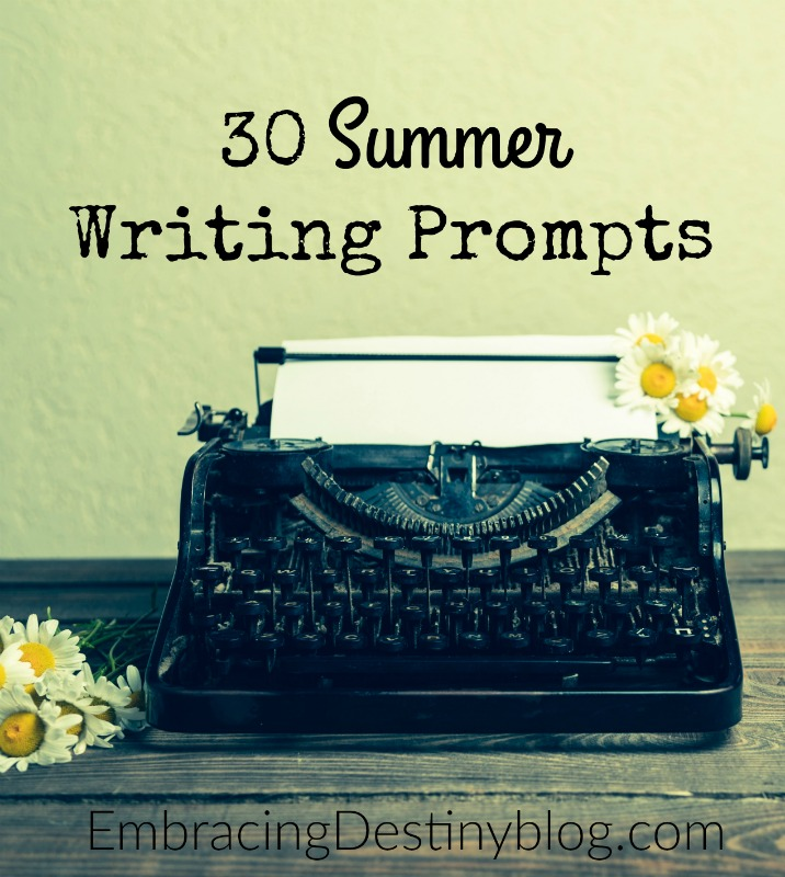 30 fun and creative summer writing prompts to help the kids enjoy some writing time this summer! embracingdestinyblog.com