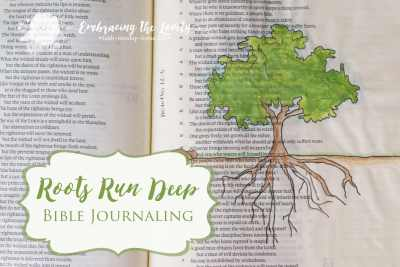 Do your Roots Run Deep into the Love and Mercy of God's Love? A Bible Journaling with Embracing the Lovely