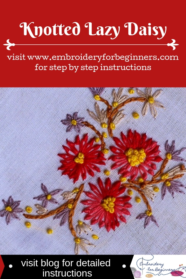 visit blog for detailed instructions for working the knotted lazy daisy