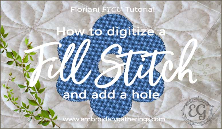 Learn to digitize a fill stitch and add a hole. Step by step tutorial with free pdf.