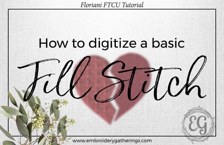 Learn to digitize a Fill stitch with Floriani FTCU