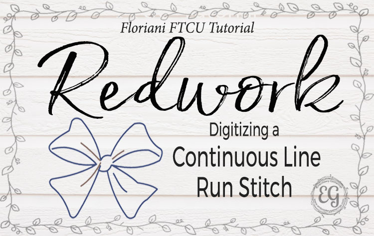 Learn how to digitize a Continuous Run Stitch with Floriani FTCU