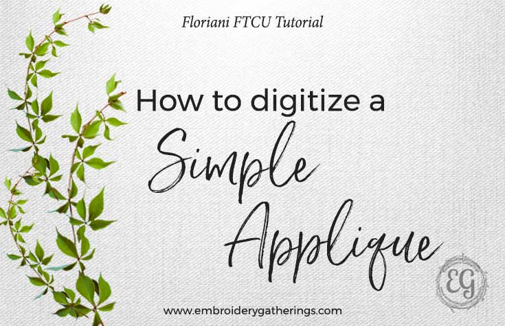 How to digitize a simple basic applique in Floriani FTCU