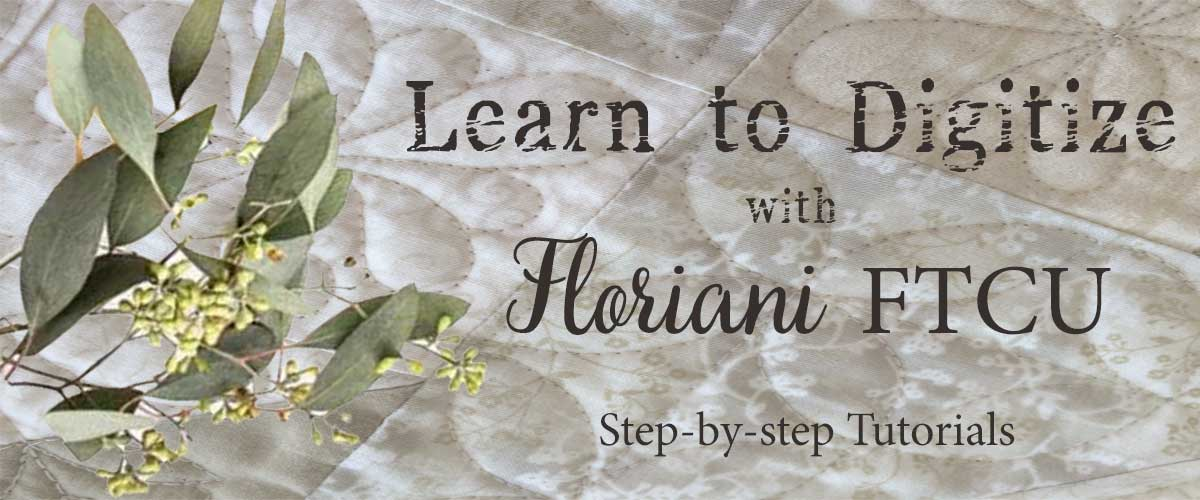 Learn Machine Embroidery Digitizing with Floriani FTCU