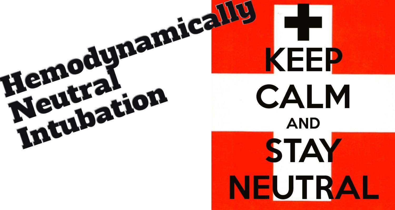 EMCrit RACC Podcast 216 - The Hemodynamically Neutral Intubation