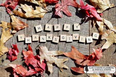 Happy Thanksgiving from E_M Custom Flooring