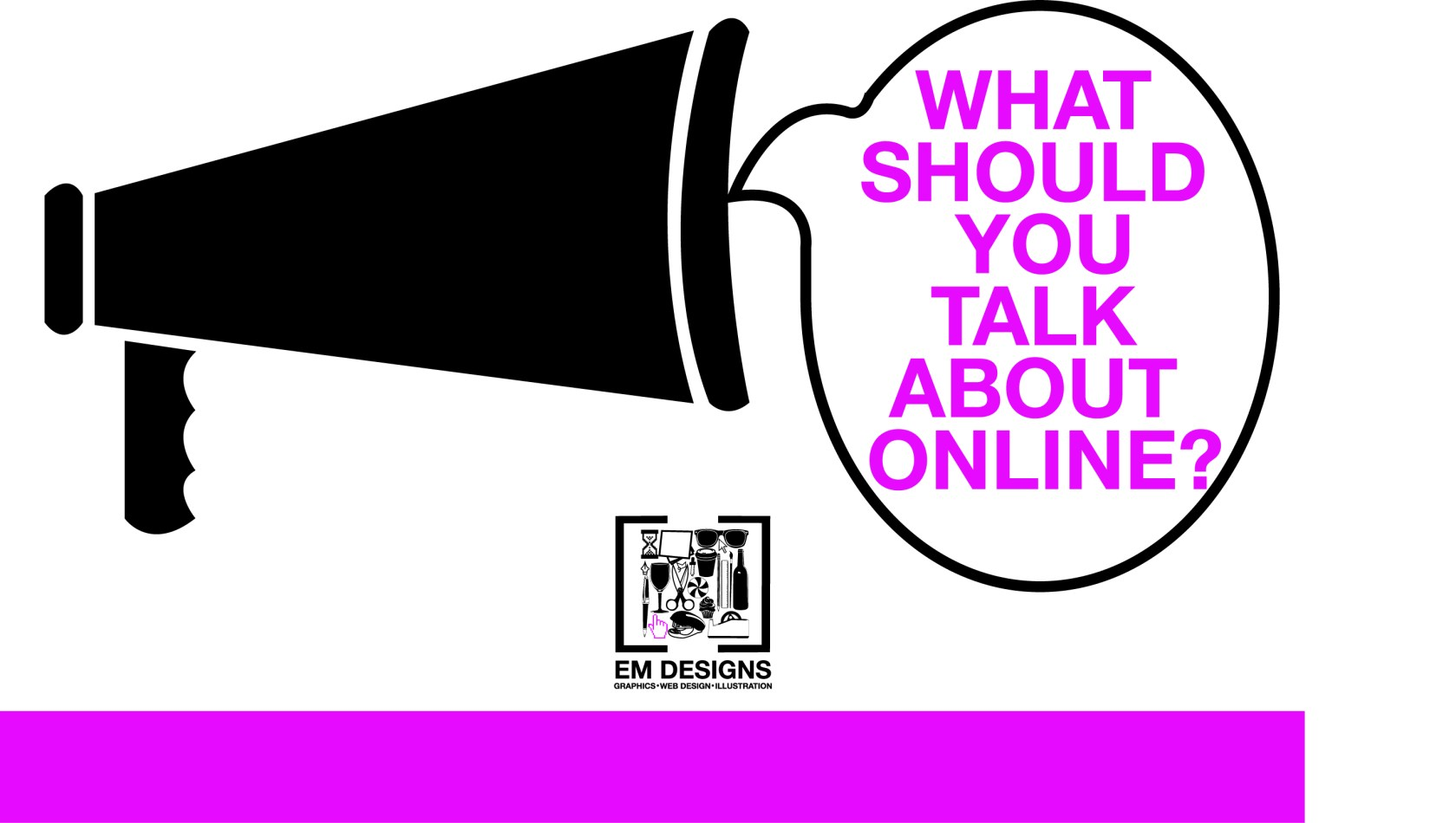 What shoul you talk about online em designs social media consultant