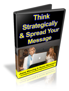 Think Strategically & Spread Your Message by Jeane Manning & Susan Manewich