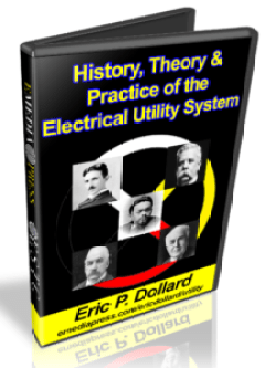 History, Theory & Practice of the Electrical Utility System by Eric Dollard