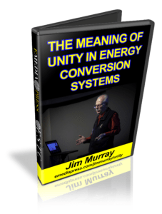 The Meaning of Unity in Energy Conversion Systems by Jim Murray