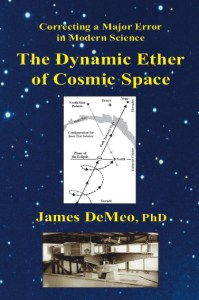 The Dynamic Ether of Cosmic Space by Dr. James DeMeo