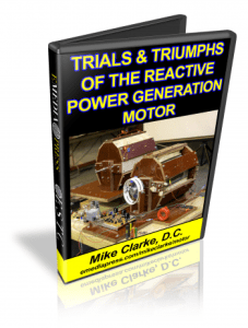 Trials & Triumphs Of The Reactive Power Motor Generator