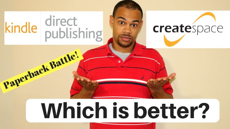 Paperback Battle – Kindle Direct Publishing vs. CreateSpace
