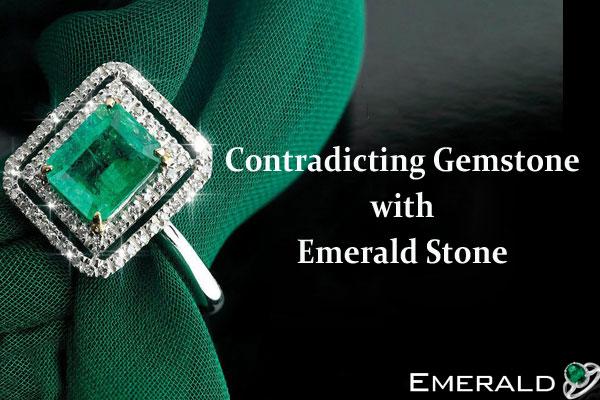 Contradicting Gemstones with Emerald Stone