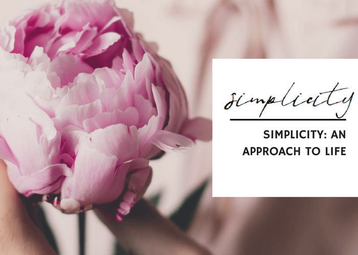 SIMPLICITY: AN APPROACH TO LIFE