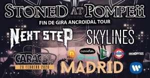 STONED AT POMPEI + NEXT STEP + SKYLINES @ Sala Caracol
