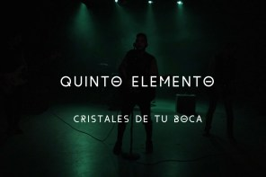 QUINTO ELEMENTO – CRISTALES DE TU BOCA