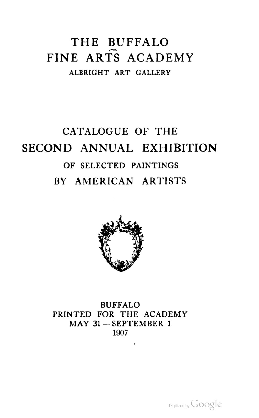 "1907 Buffalo Fine Arts Academy, Albright Art Gallery, Buffalo, NY, ""Second Annual Exhibition of Selected Paintings by American Artists"", May 31 – September 1"