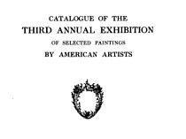"1908 Buffalo Fine Arts Academy, Albright Art Gallery, Buffalo, NY, ""Third Annual Exhibition of Selected Paintings by American Artists"", April 30 – August 30"
