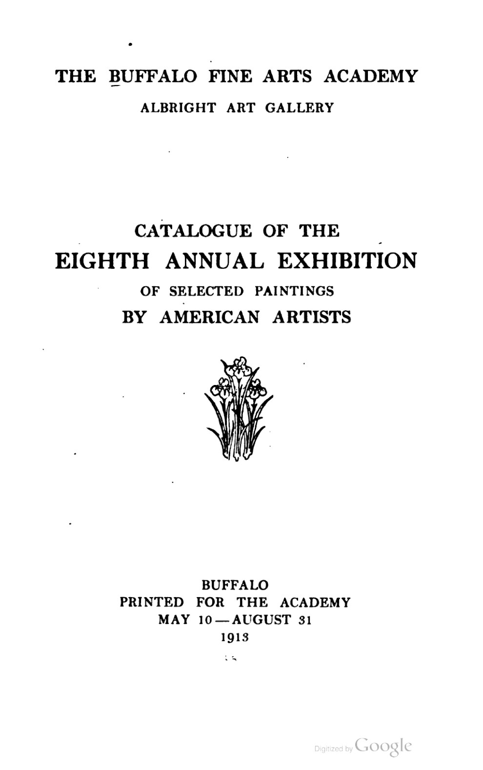 "1913 Buffalo Fine Arts Academy, Albright Art Gallery, Buffalo, NY, ""Eighth Annual Exhibition of Selected Paintings by American Artists"", May 10 – August 31"
