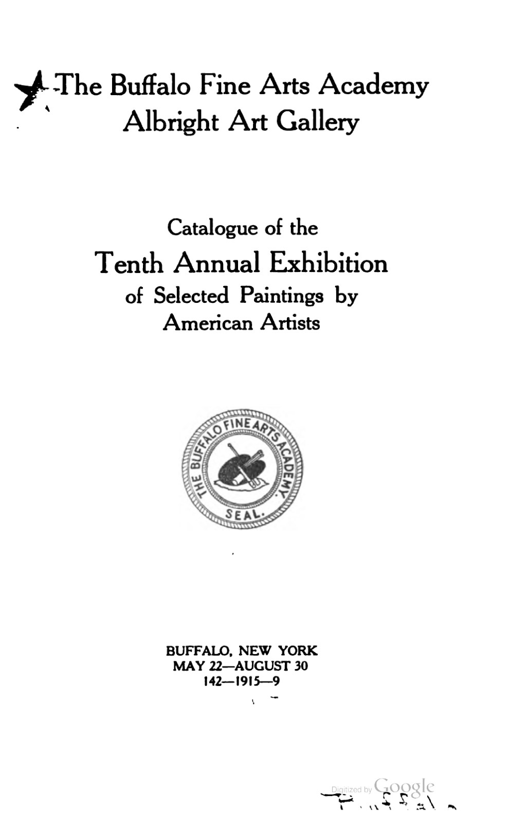 "1915 Buffalo Fine Arts Academy, Albright Art Gallery, Buffalo, NY, ""Tenth Annual Exhibition of Selected Paintings by American Artists"", May 22 – August 30"