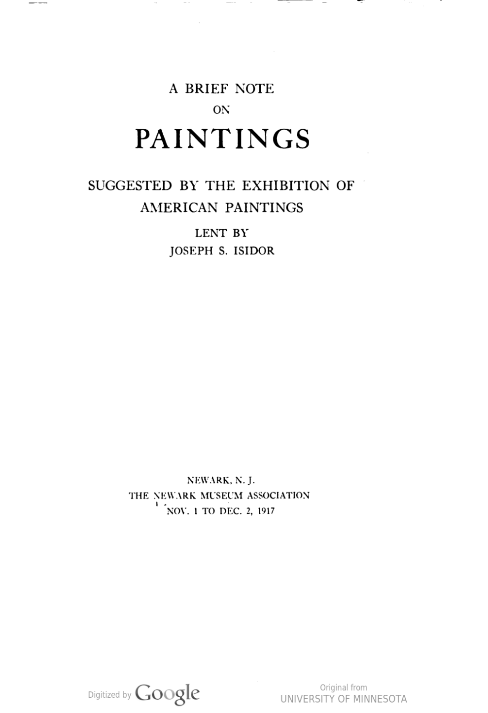 "1917 Newark Museum Association, Newark, NJ, ""A Brief Note on Paintings: Suggested by the Exhibition of American Paintings Lent by Joseph S. Isidor"", November 1 – December 2"